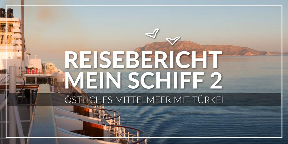 Mein Schiff 2 Reisebericht Mittelmeer Kreuzfahrt
