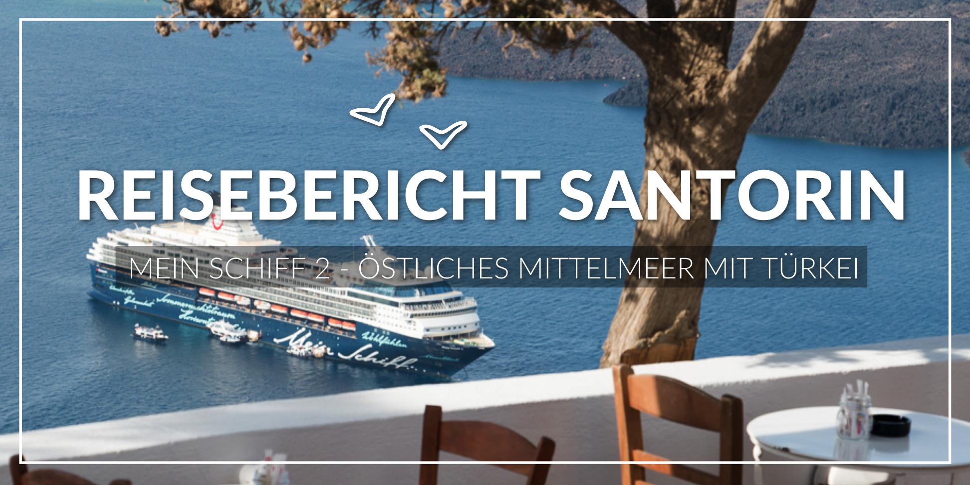 Reisebericht Mein Schiff Santorin